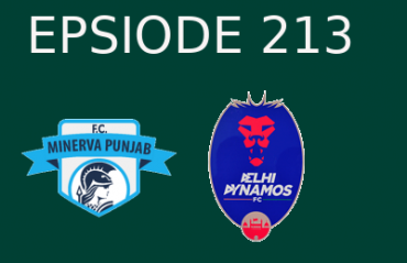 TFG Football Podcast: Preview of Minerva Punjab FC and Delhi Dynamos FC