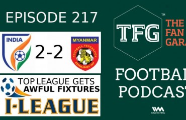 TFG Indian Football Podcast: India held to a draw + I-League fixtures debacle
