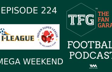TFG Indian Football Podcast: I-League, ISL mega weekend
