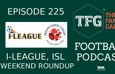 TFG Indian Football Podcast: ISL, I-League Roundup - Action Packed Weekend