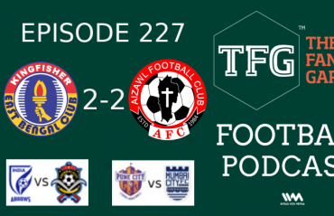 TFG Indian Football Podcast: Thriller in Kolkata Indian Arrows are Landing, ISL Maha Derby