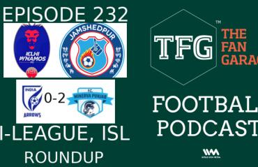TFG Indian Football Podcast: I-League, ISL-- Minerva beat Arrows, Delhi take on Jamshedpur