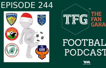 TFG Indian Football Podcast: I-League, ISL -- Have Yourself a Merry Football Christmas