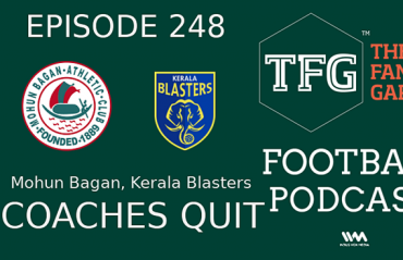 TFG Indian Football Podcast:  I-League, ISL -- Kerala Blasters, Mohun Bagan Coaches Depart