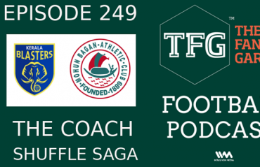 TFG Indian Football Podcast: I-League, ISL -- Kerala Blasters, Mohun Bagan Get New Coaches