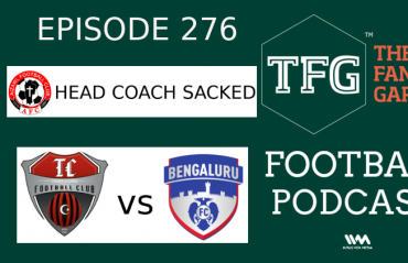 TFG Indian Football Podcast: Aizawl FC Fire Coach + Bengaluru in AFC Cup