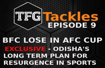 TFG Tackles Ep 9: AFC Cup setbacks for Indian clubs + Vishal Dev on Odisha sports roadmap