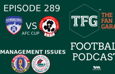 TFG Indian Football Podcast - Bengaluru face Aizawl in AFC Cup, East Bengal & Mohun Bagan struggle over poor management