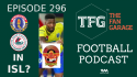 TFG Indian Football Podcast 296 -- EB, MB in ISL rumour + Antionio German EXCLUSIVE chat