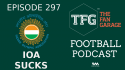 TFG Indian Football Podcast 297 -- Big Fail by Indian Olympic Association