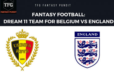 World Cup Fantasy Football - Dream 11 tips for Belgium vs England --  BEL vs ENG