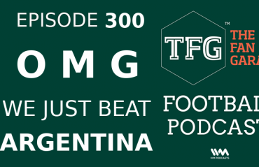 TFG Indian Football Podcast 300 -- OMG We Just Beat Argentina!