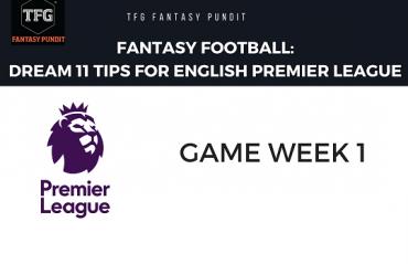 Fantasy Football - Dream 11 tips for Premier League Games