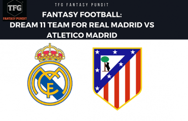 Fantasy Football- Dream 11 - UEFA Super Cup Real Madrid vs Atletico Madrid