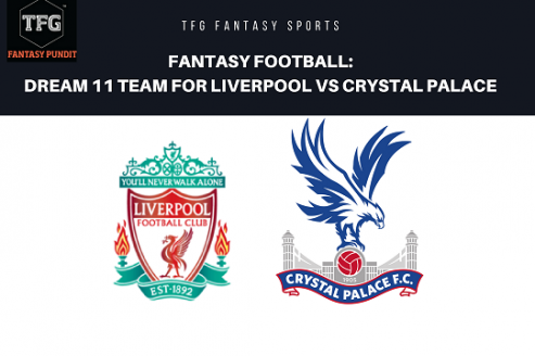 Fantasy Football- Dream 11 - Premier League Liverpool vs Crystal Palace
