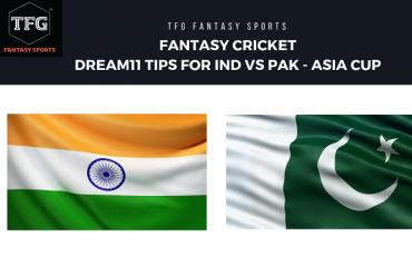 Fantasy Cricket - Dream 11 tips for India vs Pakistan -- Asia Cup 2018