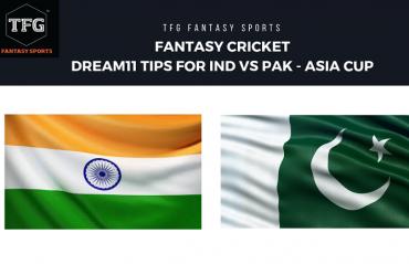 Fantasy Cricket - Dream 11 tips for India vs Pakistan --- Asia Cup 2018