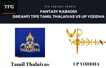 Fantasy Kabaddi - Dream 11 tips for Tamil Thalaivas vs UP Yoddha - PKL 2018