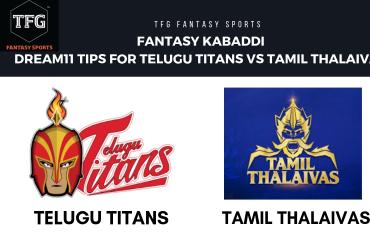 Fantasy Kabaddi - Dream 11 tips for Tamil Thalaivas vs Telugu Titans - PKL 2018