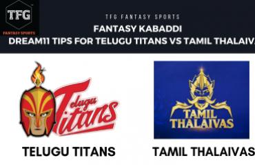Fantasy Kabaddi - Dream 11 tips in Hindi for Tamil Thalaivas vs Telugu Titans - PKL 2018