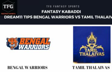 Fantasy Cricket - Dream 11 tips in Hindi for Tamil Thalaivas vs Bengal Warriors - Pro Kabaddi