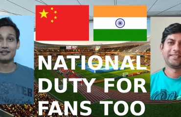 TFG Tackles Ep 13 - China vs India PREVIEW, sowing seeds for future - national duty for fans