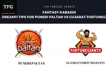 Fantasy Kabaddi - Dream 11 tips for Puneri Paltan vs Gujarat Fortune Giants