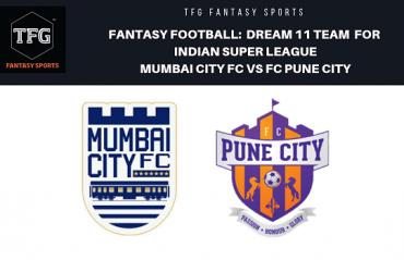 Fantasy Football- Dream 11 Tips for ISL Maha derby - Mumbai City FC vs FC Pune City