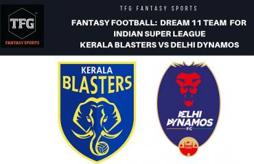Fantasy Football- Dream 11 Tips for ISL 5 -- Kerala Blasters FC vs Delhi Dynamos FC