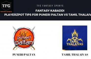 Fantasy Kabaddi - PlayerzPot tips for Puneri Paltan vs Tamil Thalaivas - Pro Kabaddi
