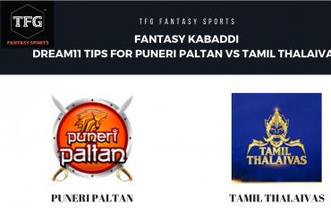 Fantasy Kabaddi - Dream 11 tips for Puneri Paltan vs Tamil Thalaivas