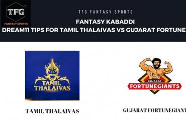 Fantasy Kabaddi - Dream 11 tips for Tamil Thalaivas vs Gujarat FortuneGiants
