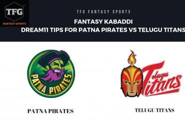 Fantasy Kabaddi - Dream 11 tips for Telugu Titans vs Patna Pirates