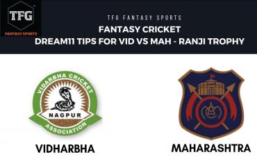 Fantasy Cricket: TFG Fantasy Sports tips for Vidarbha vs Maharashtra - Ranji Trophy