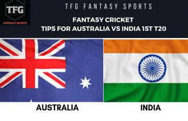 TFG Fantasy Sports: Fantasy Cricket tips for Australia v India-1st T20