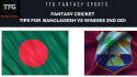 TFG Fantasy Sports: Fantasy Cricket tips for Bangladesh v Windies 2nd ODI
