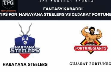 TFG Fantasy Sports: Fantasy Kabaddi tips in Hindi for Harayana Steelers vs Gujarat Fortune Giants -- Pro Kabaddi