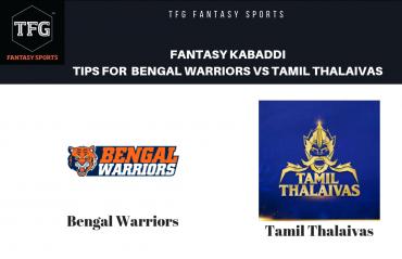 TFG Fantasy Sports: Fantasy Kabaddi tips for Bengal Warriors vs Tamil Thalaivas -- Pro Kabaddi