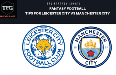 Fantasy Football- Dream 11 Tips for EFL Cup - Leicester FC vs Manchester City