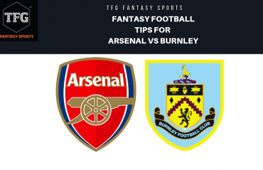 TFG Fantasy Sports: Fantasy Football Tips for Arsenal vs Burnley - Premier League