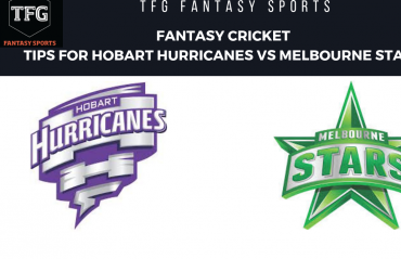 TFG Fantasy Sports: Fantasy Cricket tips for Hobart Hurricanes v Melbourne Stars BBL 08