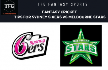 TFG Fantasy Sports: Fantasy Cricket tips for Sydney Sixers vs Melbourne Stars -- BBL-08