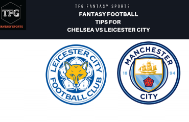 TFG Fantasy Sports: Football Fantasy tips for Leicester City vs Manchester CIty - Premier League