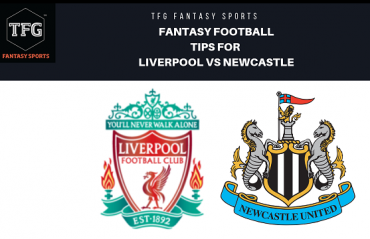 TFG Fantasy Sports: Fantasy Football tips for Liverpool vs Newcastle United - Premier League