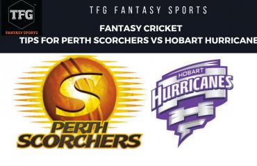 TFG Fantasy Sports: Fantasy Cricket tips for Perth Scorchers vs Hobart Hurricanes -- BBL08