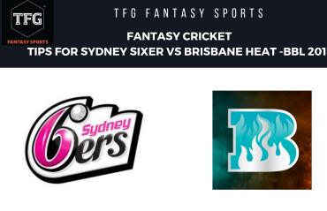TFG Fantasy Sports: Fantasy Cricket tips for Sydney Sixers vs Brisbane Heat -- BBL08
