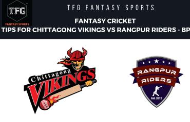 TFG Fantasy Sports: Fantasy Cricket tips for Rangpur Riders vs Chittagong Vikings - BPL2019