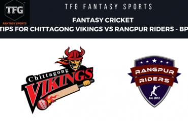 TFG Fantasy Sports: Fantasy Cricket tips in Hindi for Rangpur Riders vs Chittagong Vikings - BPL2019