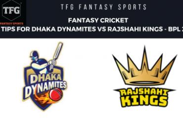 TFG Fantasy Sports: Fantasy Cricket tips in Hindi for Dhaka Dynamites vs Rajshahi Kings -- BPL 2019