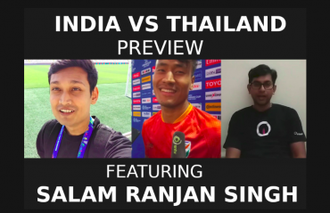 TFG Tackles Ep 14 - India vs Thailand Preview - Asian Cup 2019 - Featuring Salam Ranjan Singh